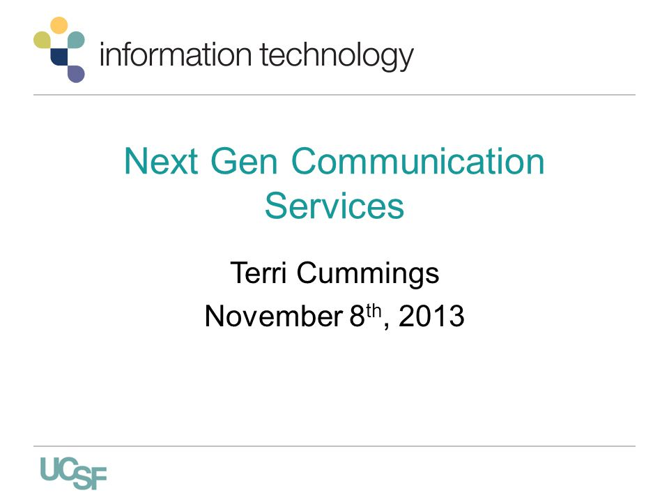 Next Gen Communication Services Terri Cummings November 8 th, 2013