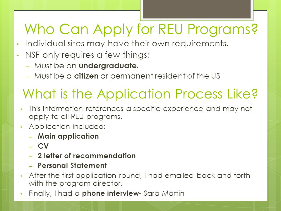 Who Can Apply for REU Programs. Individual sites may have their own requirements.