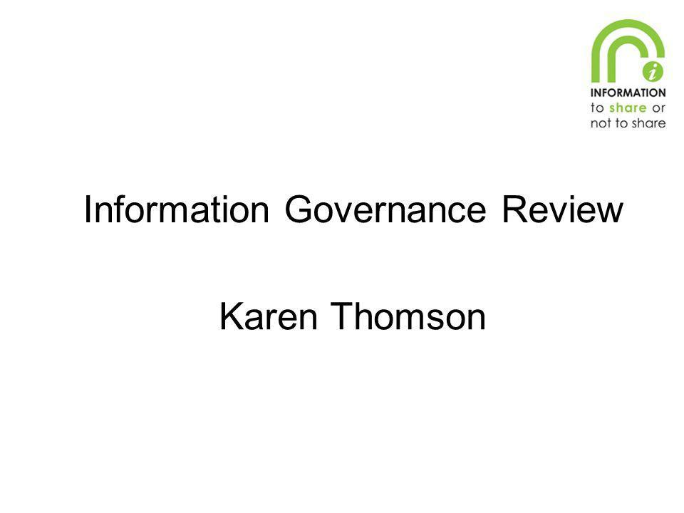 Information Governance Review Karen Thomson