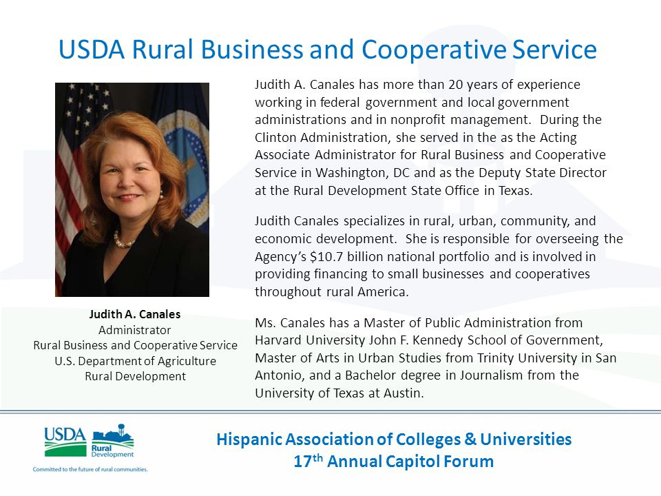 USDA Rural Business and Cooperative Service Judith A. Canales has more than 20 years of experience working in federal government and local government