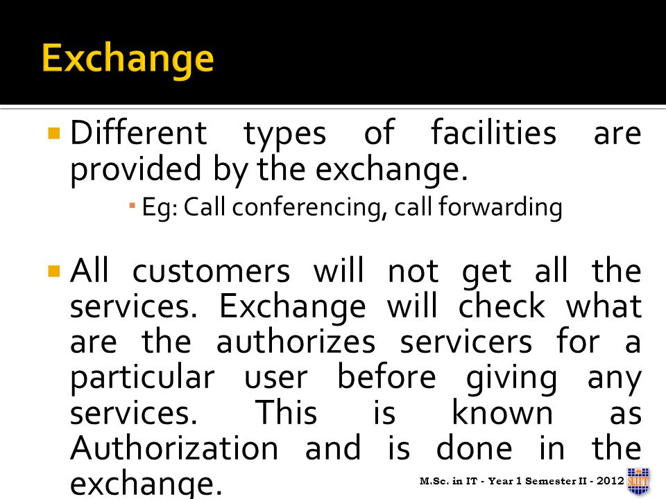 Different types of facilities are provided by the exchange.