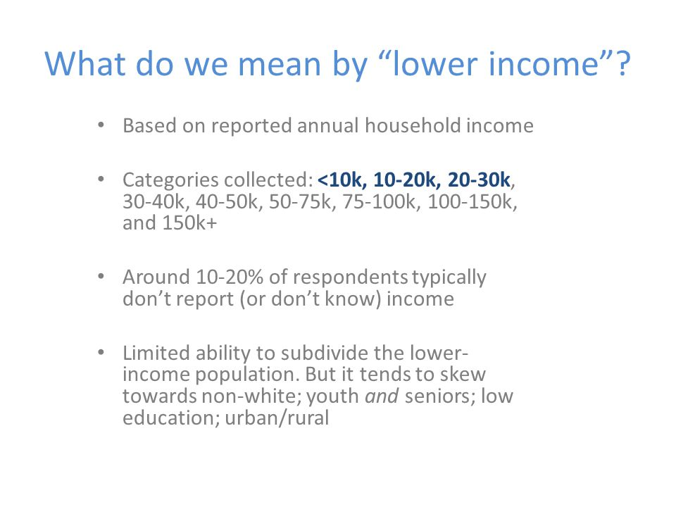 What do we mean by lower income.