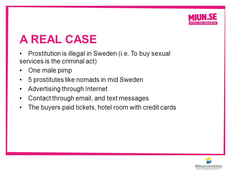 A REAL CASE Prostitution is illegal in Sweden (i.e.