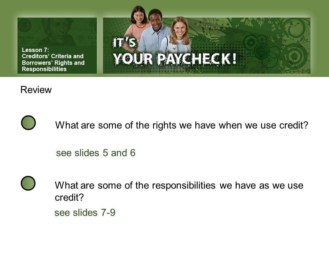 Review What are some of the rights we have when we use credit.