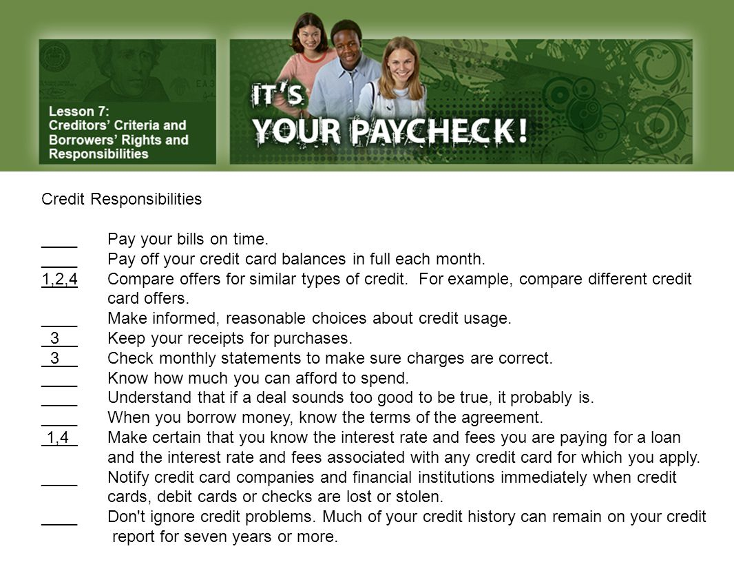 Credit Responsibilities ____Pay your bills on time.