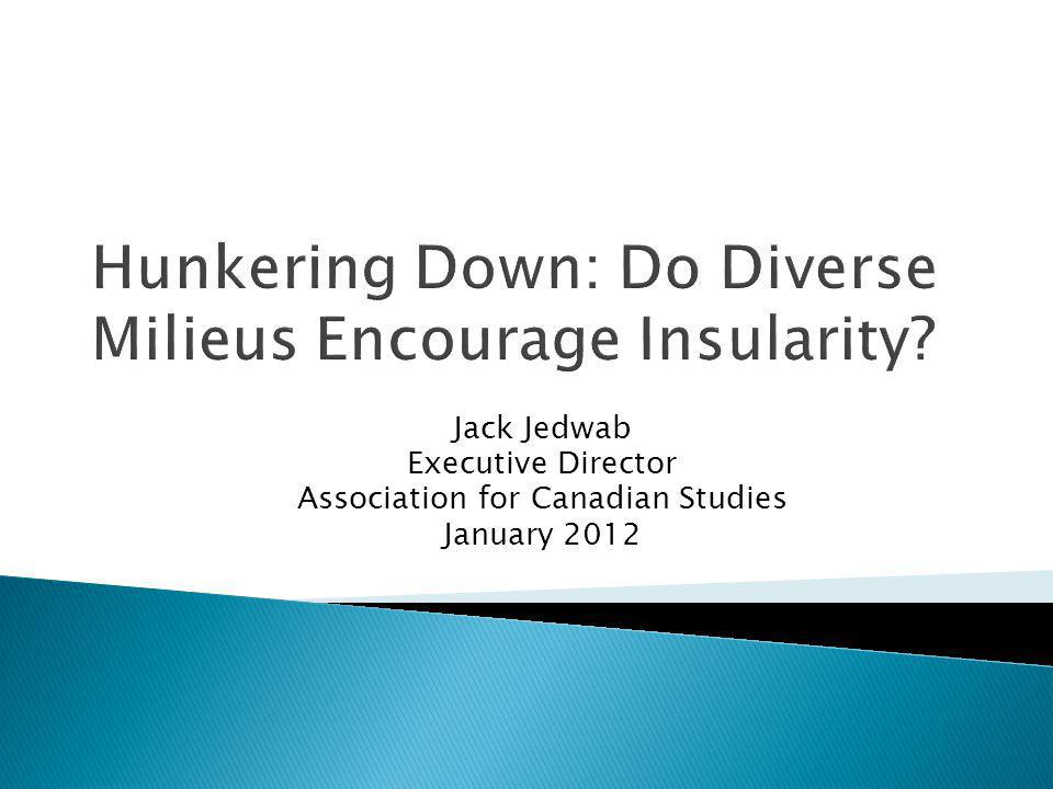 Hunkering Down: Do Diverse Milieus Encourage Insularity.