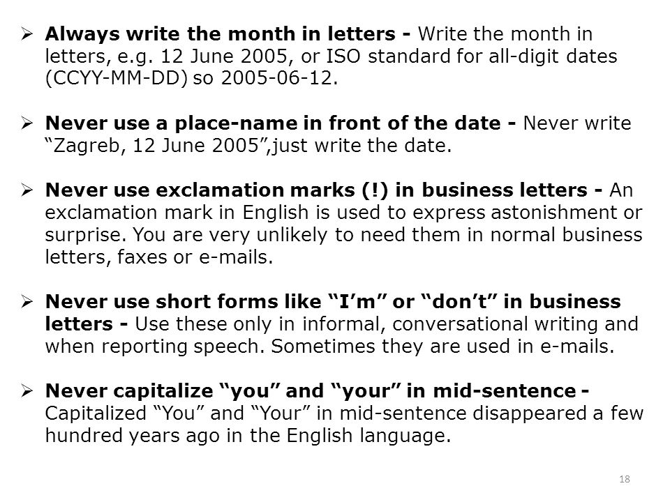 Always write the month in letters - Write the month in letters, e.g. 12 June 2005, or ISO standard for all-digit dates (CCYY-MM-DD) so 2005-06-12. Nev