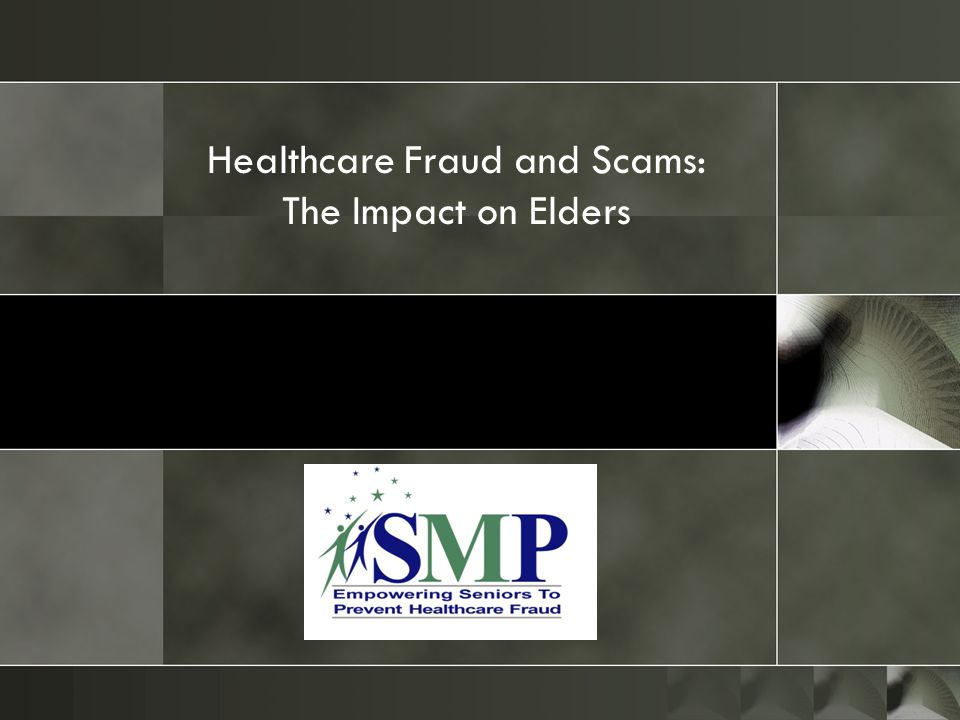 Healthcare Fraud and Scams: The Impact on Elders