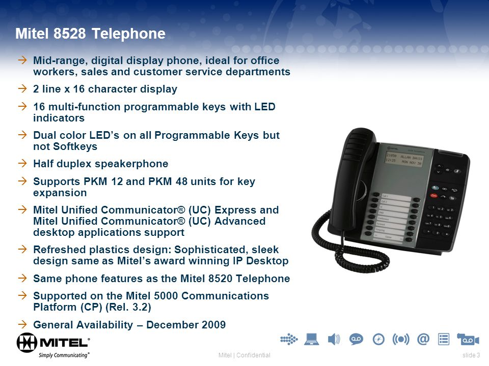 slide 3Mitel | Confidential Mitel 8528 Telephone Mid-range, digital display phone, ideal for office workers, sales and customer service departments 2