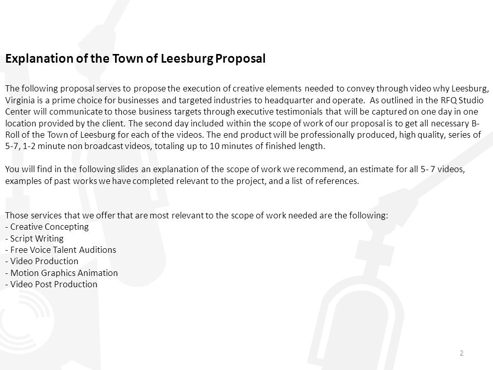 Explanation of the Town of Leesburg Proposal The following proposal serves to propose the execution of creative elements needed to convey through vide