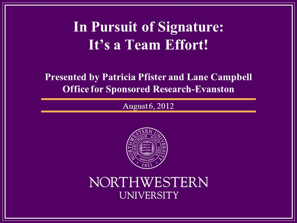 In Pursuit of Signature: Its a Team Effort.