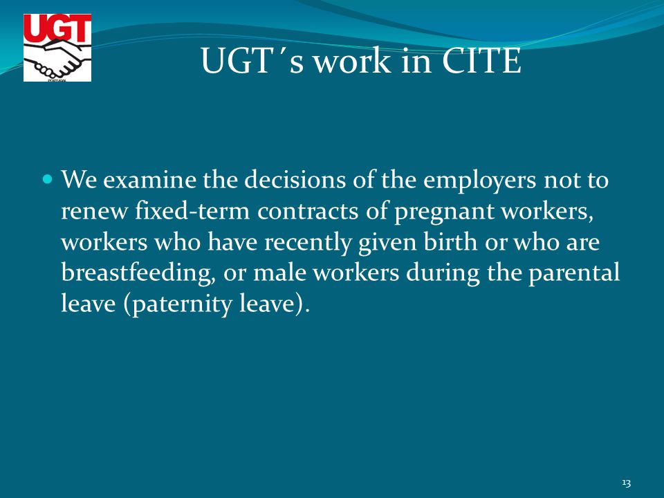 We examine the decisions of the employers not to renew fixed-term contracts of pregnant workers, workers who have recently given birth or who are breastfeeding, or male workers during the parental leave (paternity leave).