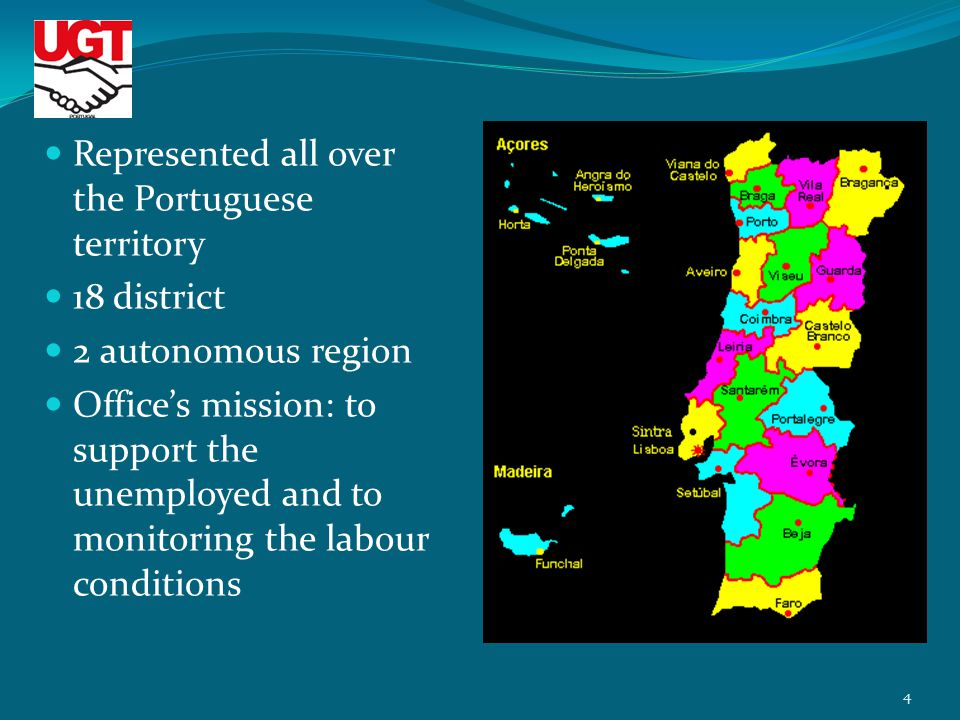 Represented all over the Portuguese territory 18 district 2 autonomous region Offices mission: to support the unemployed and to monitoring the labour conditions 4