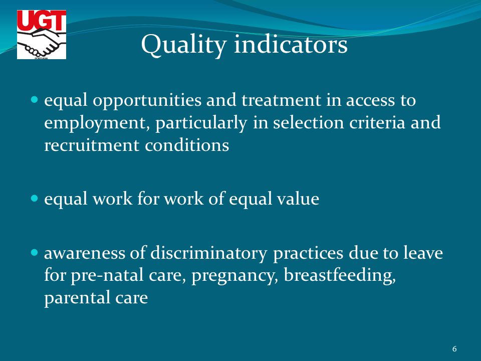 equal opportunities and treatment in access to employment, particularly in selection criteria and recruitment conditions equal work for work of equal