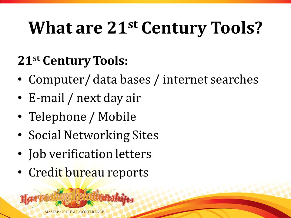 What are 21 st Century Tools.