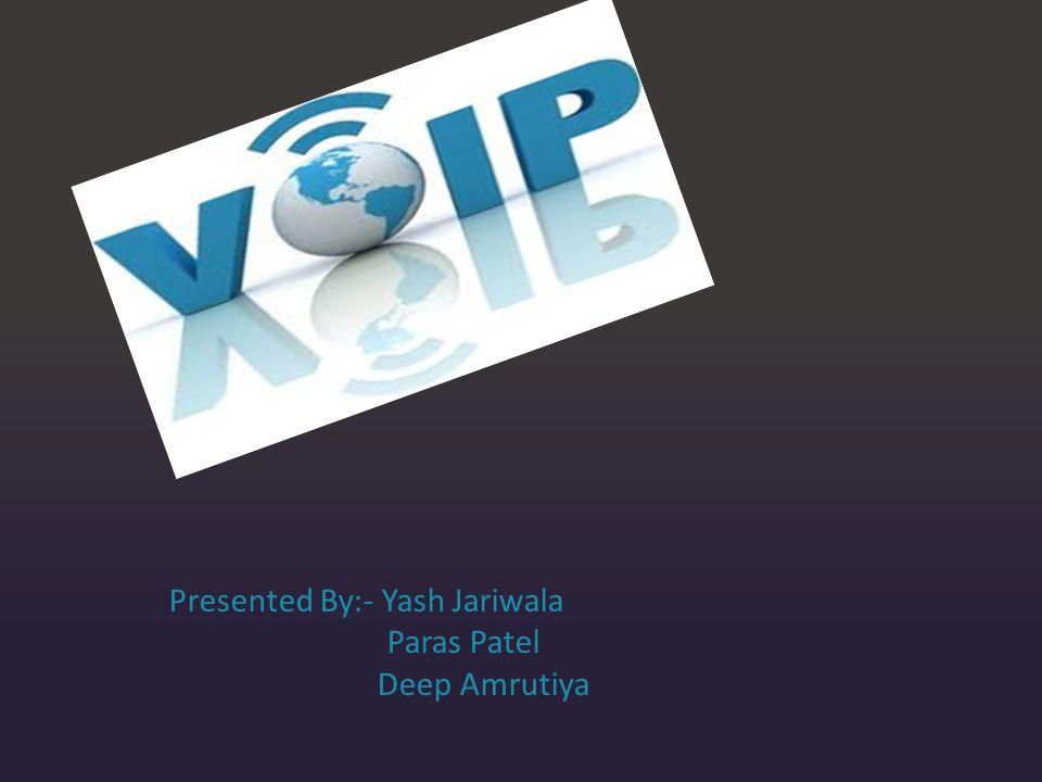 Presented By:- Yash Jariwala Paras Patel Deep Amrutiya