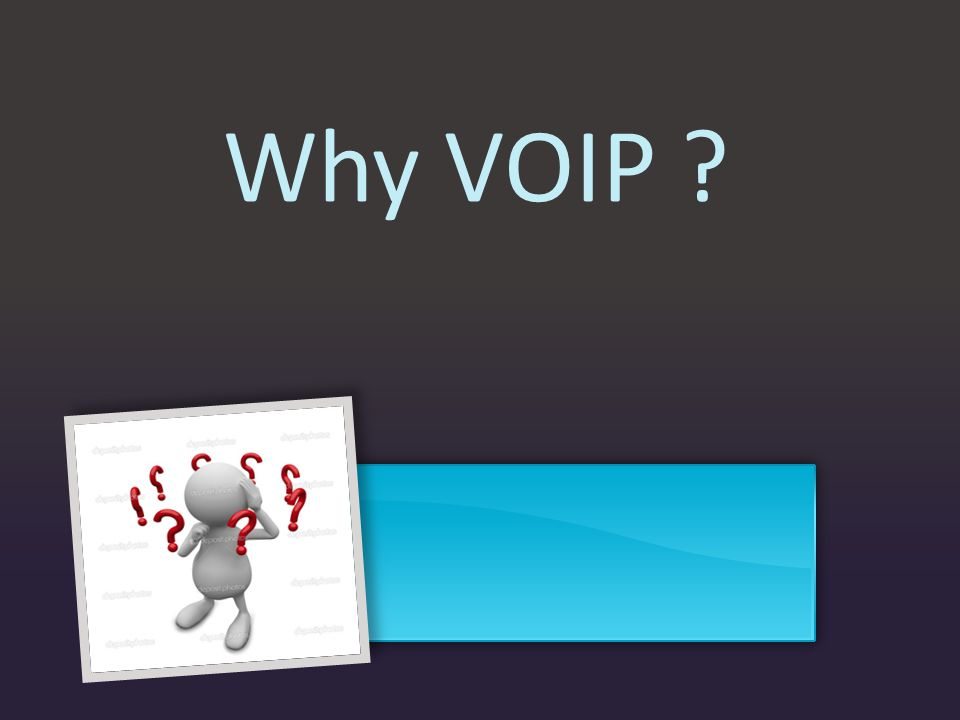 Why VOIP 6
