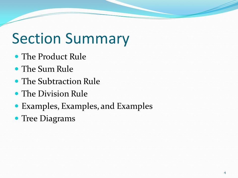 Section Summary The Product Rule The Sum Rule The Subtraction Rule The Division Rule Examples, Examples, and Examples Tree Diagrams 4