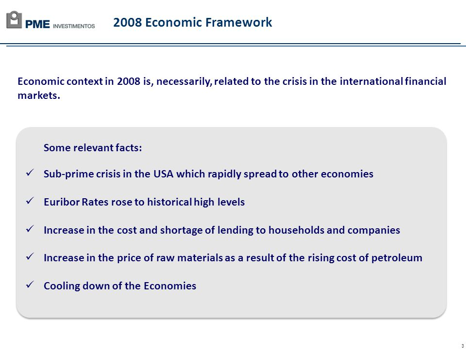 3 2008 Economic Framework Economic context in 2008 is, necessarily, related to the crisis in the international financial markets.