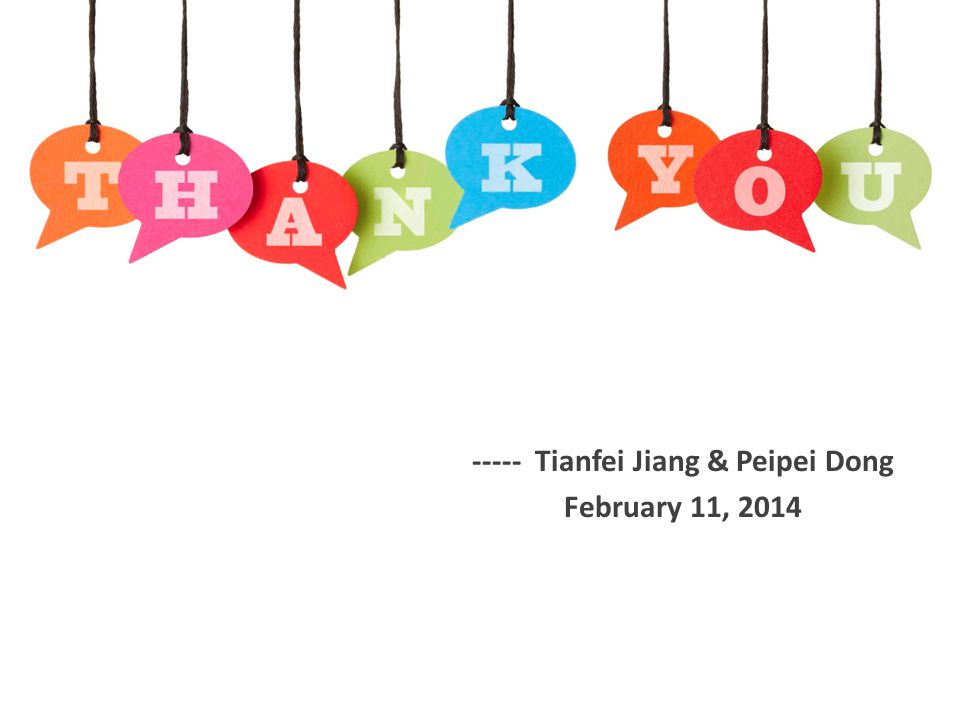 ----- Tianfei Jiang & Peipei Dong February 11, 2014