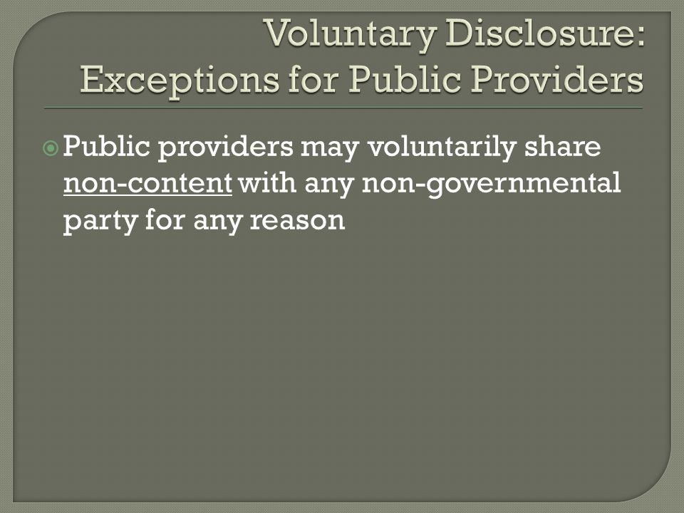 Public providers may voluntarily share non-content with any non-governmental party for any reason