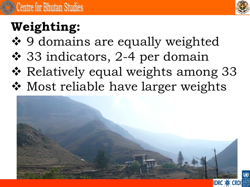 Weighting: 9 domains are equally weighted 33 indicators, 2-4 per domain Relatively equal weights among 33 Most reliable have larger weights.