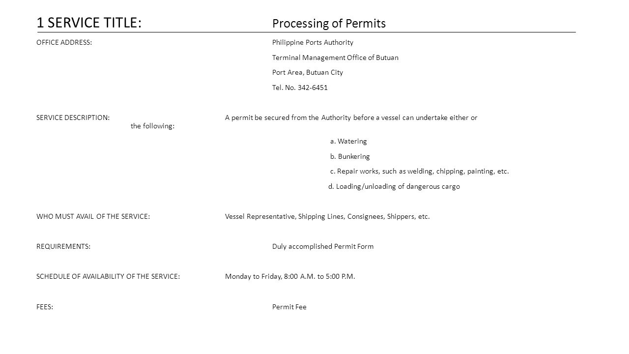 1 SERVICE TITLE: Processing of Permits OFFICE ADDRESS:Philippine Ports Authority Terminal Management Office of Butuan Port Area, Butuan City Tel.