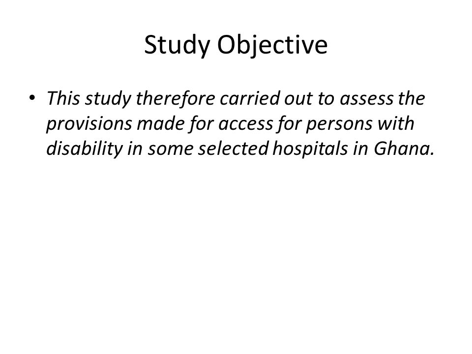 Methods A simple random sampling method was used for the selection of three regional hospitals; Central Region (Cape Coast, Volta Region (Ho), and Brong Ahafo Region (Sunyani) : Observations Questionnaires Physical measurements Photographs Interviews