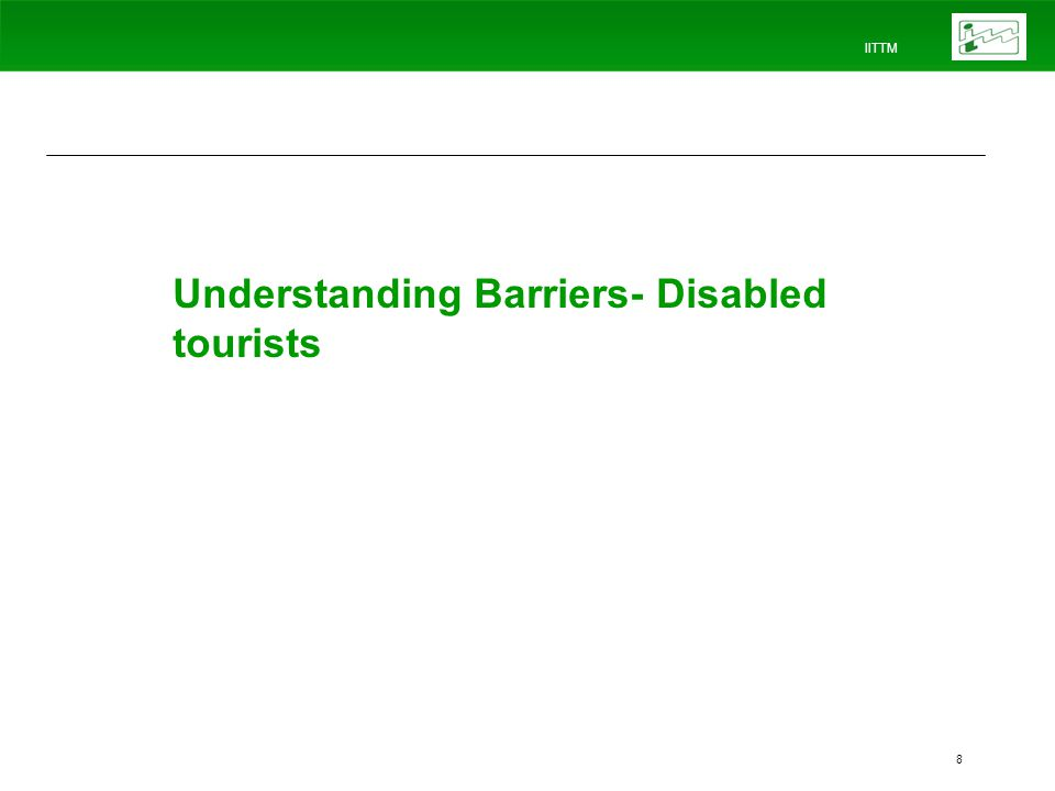 IITTM 8 Understanding Barriers- Disabled tourists