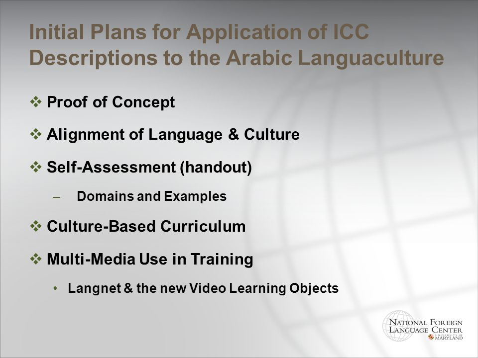 Initial Plans for Application of ICC Descriptions to the Arabic Languaculture Proof of Concept Alignment of Language & Culture Self-Assessment (handou