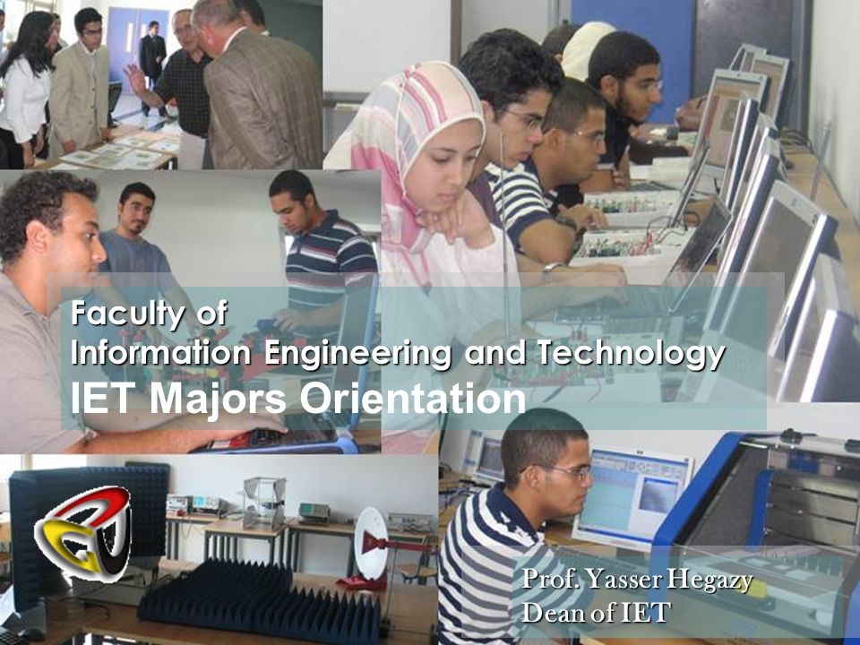 Faculty of Information Engineering and Technology IET Majors Orientation Prof.