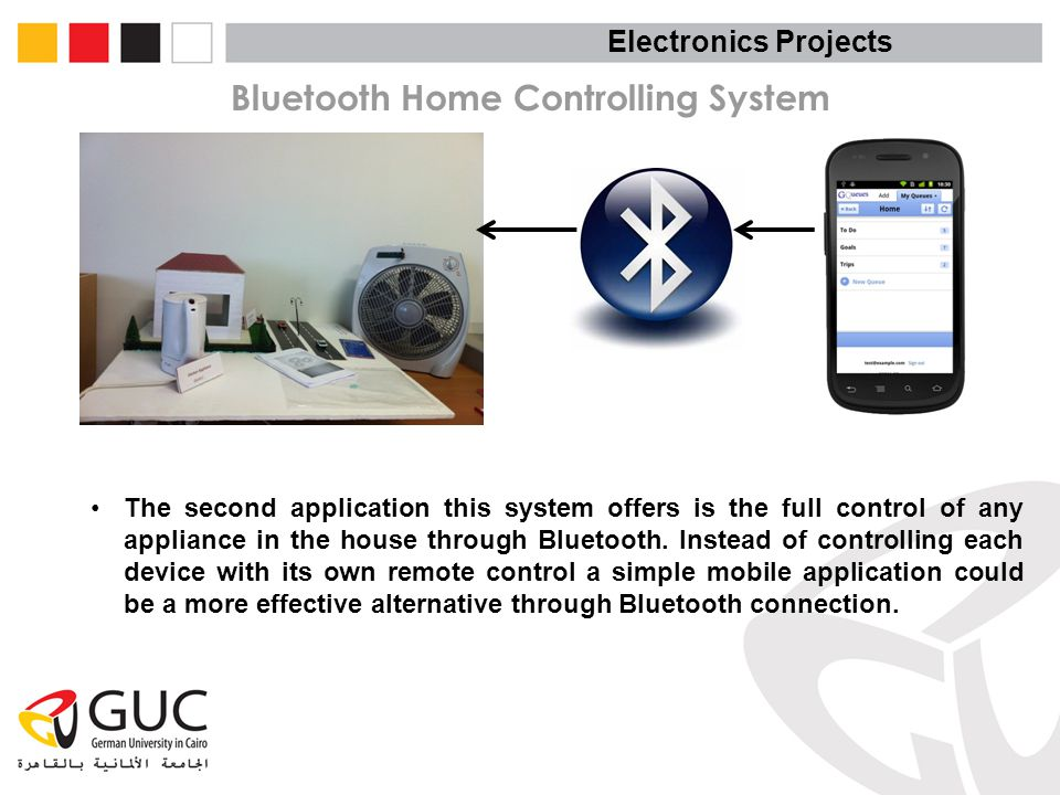Bluetooth Home Controlling System The second application this system offers is the full control of any appliance in the house through Bluetooth.