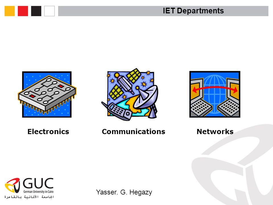 Yasser. G. Hegazy IET Departments Electronics Communications Networks