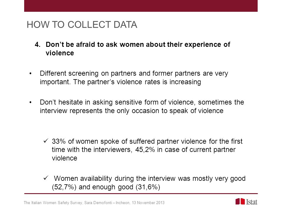 4.Dont be afraid to ask women about their experience of violence Different screening on partners and former partners are very important.