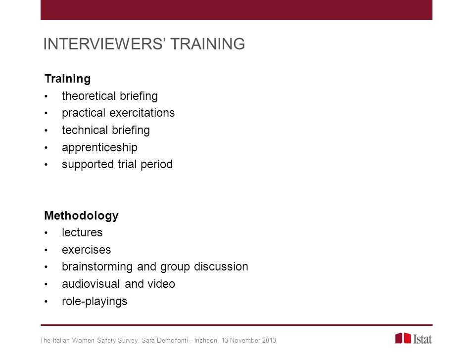 Training theoretical briefing practical exercitations technical briefing apprenticeship supported trial period Methodology lectures exercises brainsto