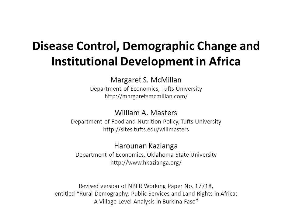 Disease Control, Demographic Change and Institutional Development in Africa Margaret S.