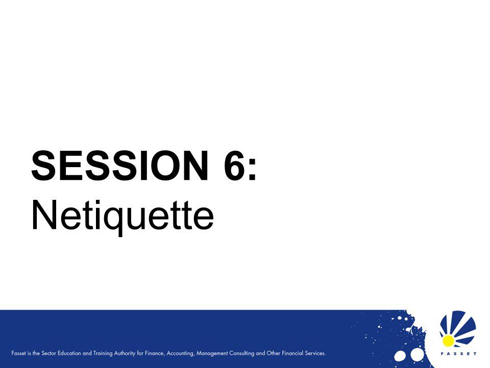 SESSION 6: Netiquette
