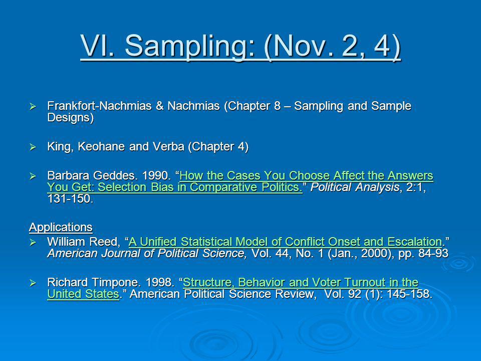 VI. Sampling: (Nov. 2, 4) Frankfort-Nachmias & Nachmias (Chapter 8 – Sampling and Sample Designs) Frankfort-Nachmias & Nachmias (Chapter 8 – Sampling