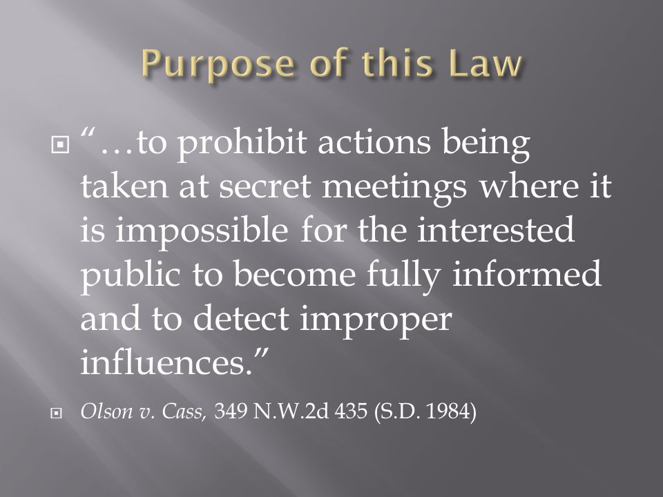 …to prohibit actions being taken at secret meetings where it is impossible for the interested public to become fully informed and to detect improper influences.