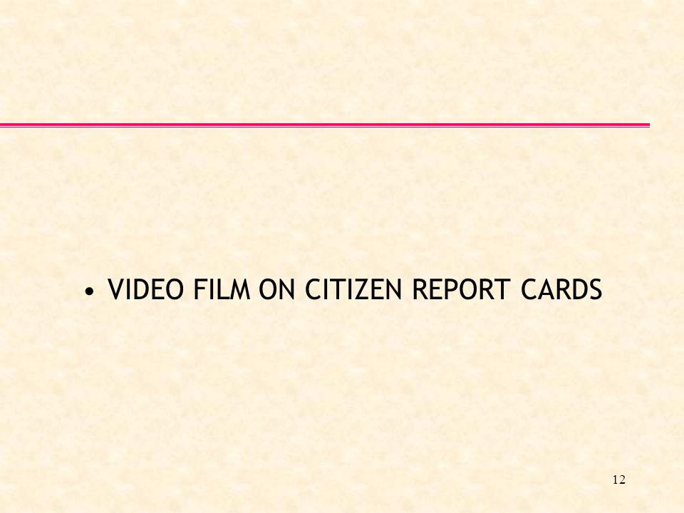 12 VIDEO FILM ON CITIZEN REPORT CARDS