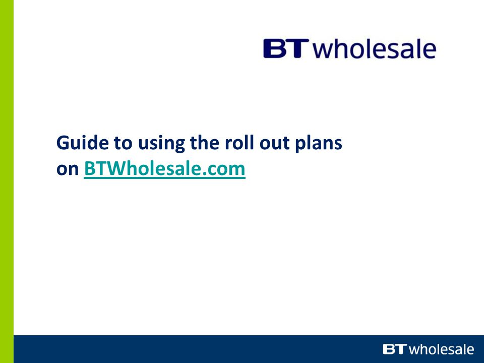 Guide to using the roll out plans on BTWholesale.comBTWholesale.com