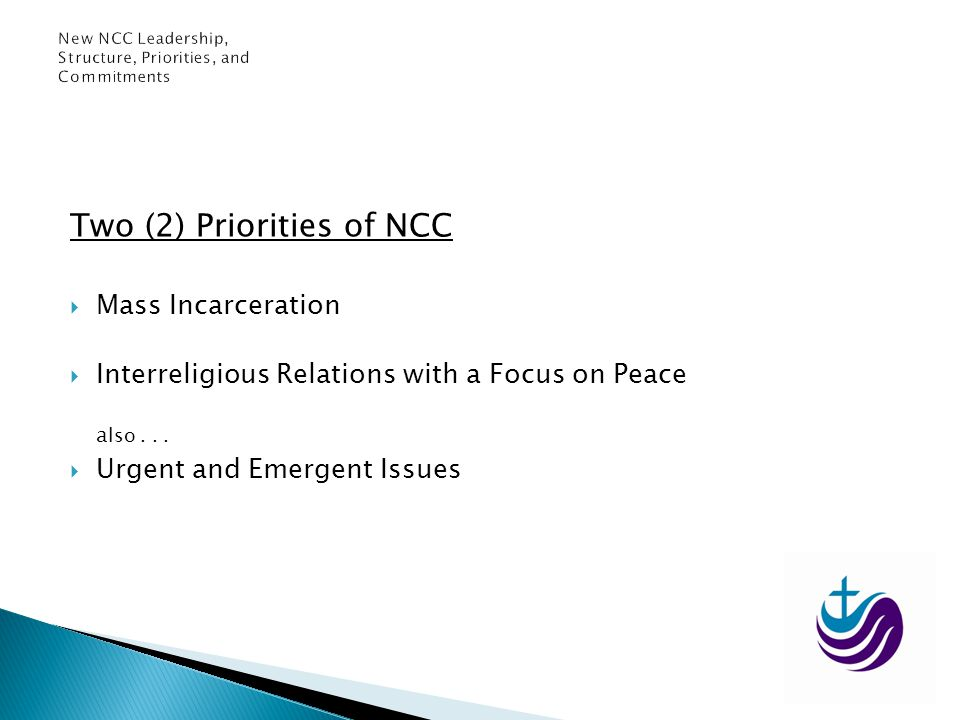 Two (2) Priorities of NCC Mass Incarceration Interreligious Relations with a Focus on Peace a lso... Urgent and Emergent Issues
