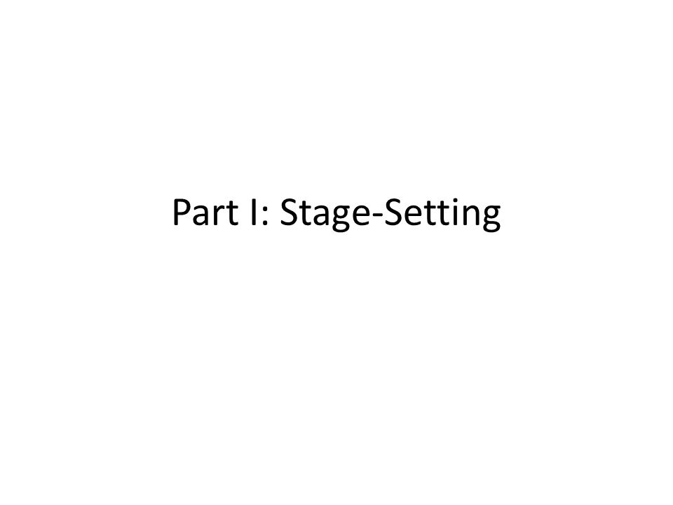 Part I: Stage-Setting