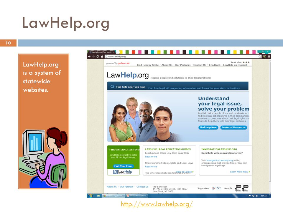 LawHelp.org LawHelp.org is a system of statewide websites. http://www.lawhelp.org/ 10