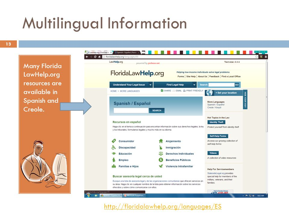 Multilingual Information Many Florida LawHelp.org resources are available in Spanish and Creole.