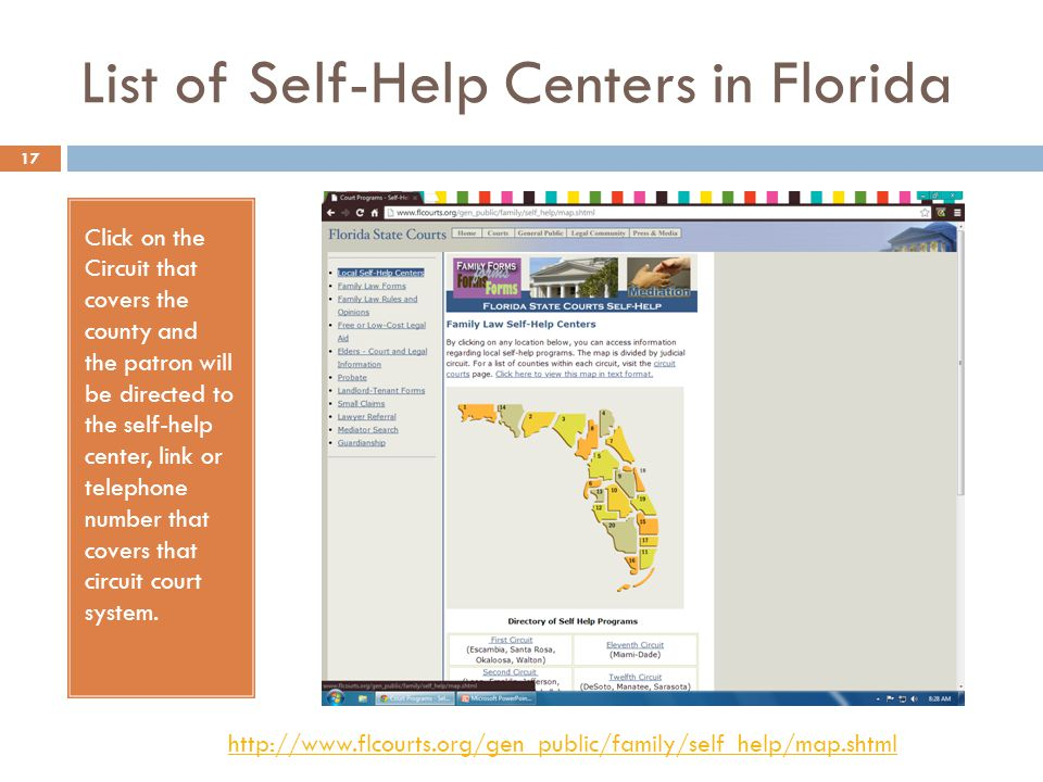 List of Self-Help Centers in Florida Click on the Circuit that covers the county and the patron will be directed to the self-help center, link or telephone number that covers that circuit court system.
