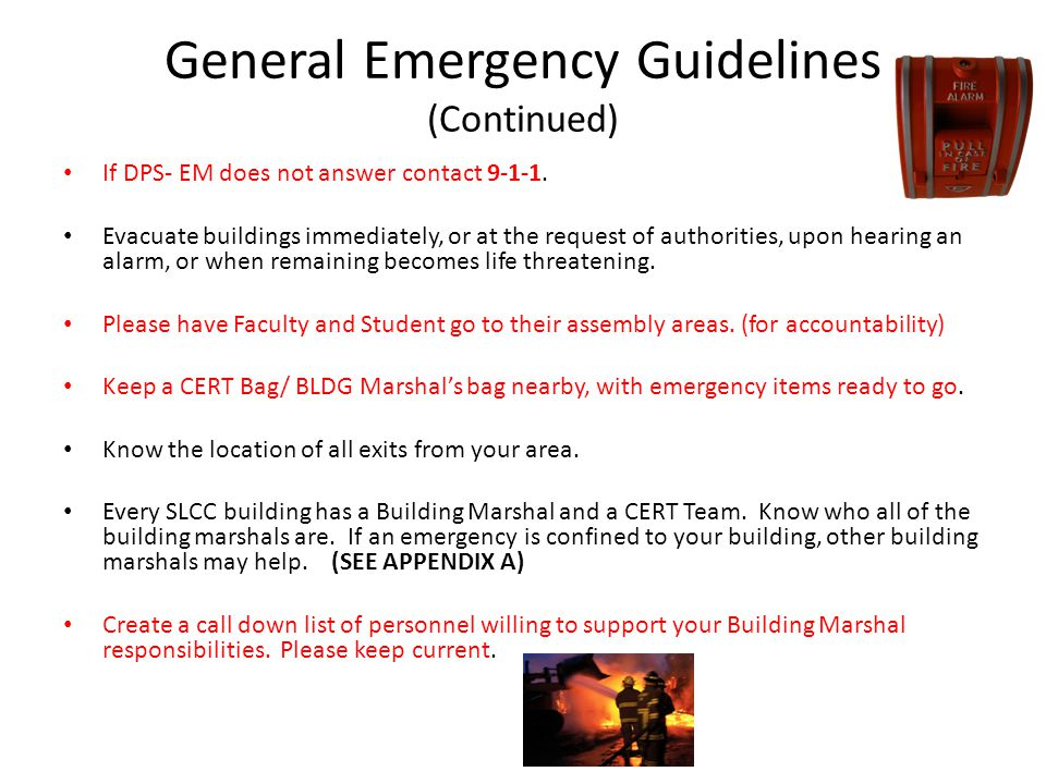 General Emergency Guidelines (Continued) If DPS- EM does not answer contact 9-1-1.