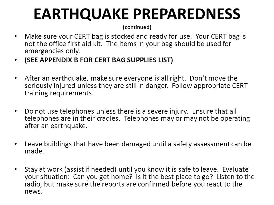 EARTHQUAKE PREPAREDNESS (continued) Make sure your CERT bag is stocked and ready for use.