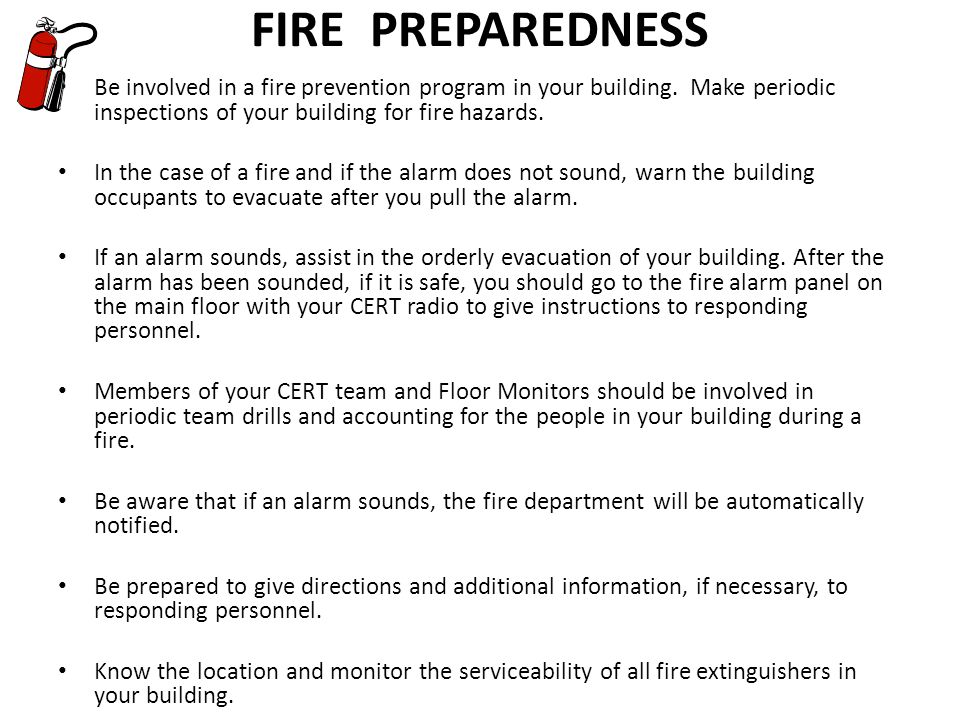 FIRE PREPAREDNESS Be involved in a fire prevention program in your building.