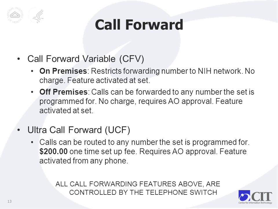 Call Forward Call Forward Variable (CFV) On Premises: Restricts forwarding number to NIH network.